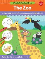 Watch Me Read and Draw: The Zoo: A step-by-step drawing & story book - Watch Me Read and Draw (Paperback)