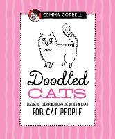 Doodled Cats: Dozens of clever doodling exercises & ideas for cat people - Doodling for... (Hardback)
