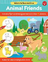 Watch Me Read and Draw: Animal Friends: A step-by-step drawing & story book - Watch Me Read and Draw (Paperback)