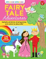 Sticker Stories: Fairy Tale Adventures: Includes stickers, drawing steps, and scenes to decorate! - Sticker Stories (Paperback)