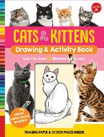 Cats & Kittens Drawing & Activity Book: Learn to Draw 17 Different Cat Breeds - Tracing Paper & Sketch Pages Inside! - Drawing & Activity (Spiral bound)