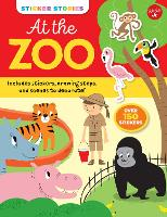 Sticker Stories: At the Zoo: Includes stickers, drawing steps, and scenes to decorate! Over 150 Stickers - Sticker Stories (Paperback)