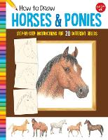 How to Draw Horses & Ponies: Step-by-step instructions for 20 different breeds - Learn to Draw (Paperback)