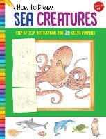 How to Draw Sea Creatures: Step-by-step instructions for 20 ocean animals - Learn to Draw (Paperback)