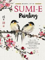 Sumi-e Painting: Master the meditative art of Japanese brush painting - Mindful Artist 1 (Paperback)