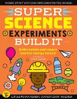 SUPER Science Experiments: Build It: Volume 2: Build rockets and racers and test energy forces! - Super Science (Paperback)