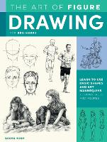 The Art of Figure Drawing for Beginners: Learn to use basic shapes and art mannequins to draw faces and figures - Collector's Series (Paperback)