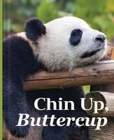 CHIN UP, BUTTERCUP (Hardback)
