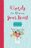 WORDS TO WARM YOUR HEART DEVOTIONAL (Hardback)