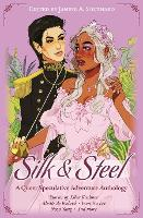 Silk & Steel: A Queer Speculative Adventure Anthology (Paperback)
