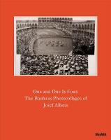 One and One Is Four: The Bauhaus Photocollages of Josef Albers (Hardback)