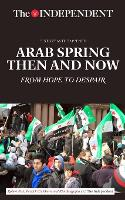 Arab Spring Then and Now: From Hope to Despair (Paperback)