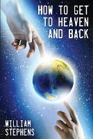 How to Get to Heaven and back (Paperback)
