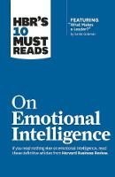 """HBR's 10 Must Reads on Emotional Intelligence (with featured article """"What Makes a Leader?"""" by Daniel Goleman)(HBR's 10 Must Reads) - HBR's 10 Must Reads (Paperback)"""