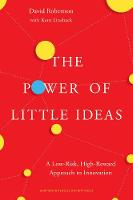 The Power of Little Ideas: A Low-Risk, High-Reward Approach to Innovation (Hardback)