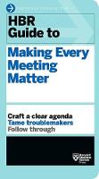 HBR Guide to Making Every Meeting Matter (HBR Guide Series) - HBR Guide (Paperback)