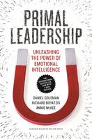 Primal Leadership: Unleashing the Power of Emotional Intelligence (Hardback)