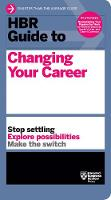 HBR Guide to Changing Your Career - HBR Guides (Paperback)
