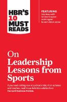 HBR's 10 Must Reads on Leadership Lessons from Sports (featuring interviews with Sir Alex Ferguson, Kareem Abdul-Jabbar, Andre Agassi) - HBR's 10 Must Reads (Paperback)