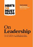 """HBR's 10 Must Reads on Leadership (with featured article """"What Makes an Effective Executive,"""" by Peter F. Drucker) - Harvard Business Review Must Reads (Hardback)"""