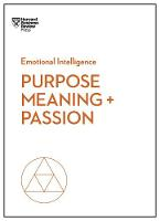 Purpose, Meaning, and Passion (HBR Emotional Intelligence Series) - HBR Emotional Intelligence (Paperback)