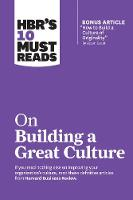 """HBR's 10 Must Reads on Building a Great Culture (with bonus article """"How to Build a Culture of Originality"""" by Adam Grant) - HBR's 10 Must Reads (Paperback)"""