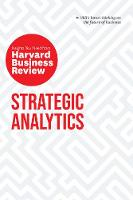 Strategic Analytics: The Insights You Need from Harvard Business Review: The Insights You Need from Harvard Business Review - HBR Insights Series (Paperback)