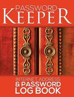 Password Keeper (Internet Address & Password Log Book) (Paperback)