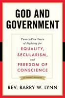 God and Government: Twenty-Five Years of Fighting for Equality, Secularism, and Freedom Of Conscience (Paperback)