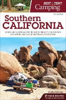 Best Tent Camping: Southern California: Your Car-Camping Guide to Scenic Beauty, the Sounds of Nature, and an Escape from Civilization - Best Tent Camping (Paperback)