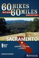 60 Hikes Within 60 Miles: Sacramento
