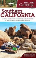 Best Tent Camping: Southern California: Your Car-Camping Guide to Scenic Beauty, the Sounds of Nature, and an Escape from Civilization - Best Tent Camping (Hardback)