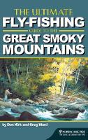 The Ultimate Fly-Fishing Guide to the Great Smoky Mountains (Hardback)