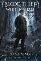 The Blood Thief of Whitten Hall: A Magic & Machinery Novel (Paperback)