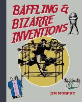 Baffling & Bizarre Inventions (Paperback)