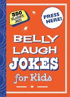 Belly Laugh Jokes for Kids: 350 Hilarious Jokes (Hardback)