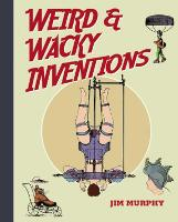 Weird & Wacky Inventions (Paperback)