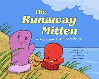 The Runaway Mitten: A Michigan Adventure Story (Hardback)
