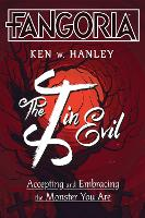 The I in Evil: Accepting and Embracing the Monster You Are (Hardback)