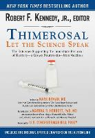 Thimerosal: Let the Science Speak: The Evidence Supporting the Immediate Removal of Mercury?a Known Neurotoxin?from Vaccines (Paperback)