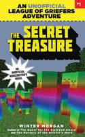 The Secret Treasure: An Unofficial League of Griefers Adventure, #1 - League of Griefers 1 (Paperback)