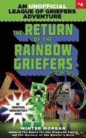 The Return of the Rainbow Griefers: An Unofficial League of Griefers Adventure, #4 - League of Griefers 4 (Paperback)