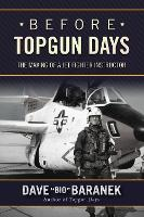 Before Topgun Days: The Making of a Jet Fighter Instructor (Hardback)