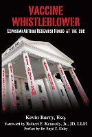 Vaccine Whistleblower: Exposing Autism Research Fraud at the CDC (Hardback)