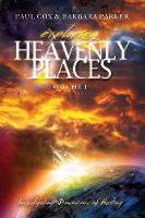 Exploring Heavenly Places - Volume 1 - Investigating Dimensions of Healing (Paperback)