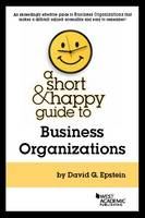 Short and Happy Guide to Business Organizations - Short and Happy Series (Paperback)