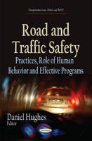 Road & Traffic Safety: Practices, Role of Human Behavior & Effective Programs (Paperback)