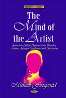 Mind of the Artist: Attention Deficit Hyperactivity Disorder, Autism, Asperger Syndrome & Depression (Hardback)