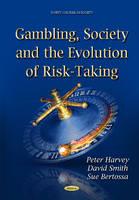 Gambling, Society & the Evolution of Risk-Taking (Hardback)