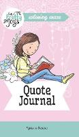 Quote Journal Coloring Craze: Journaling Collection - Pretty Joys 4 (Hardback)